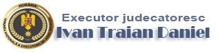 EXECUTOR JUDECATORESC IVAN TRAIAN DANIEL